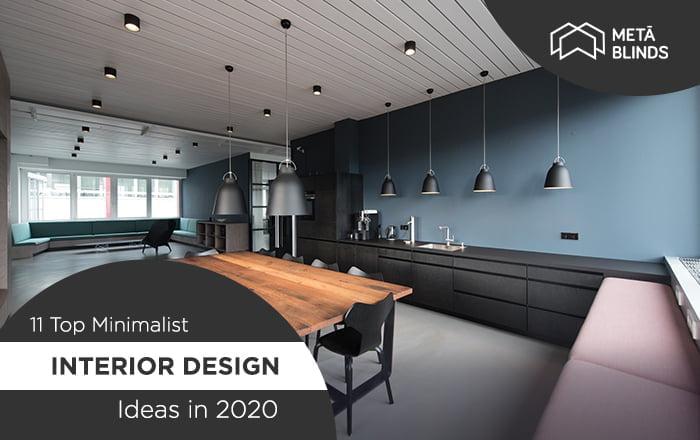 11 Top Minimalist Interior Design Ideas In 2020